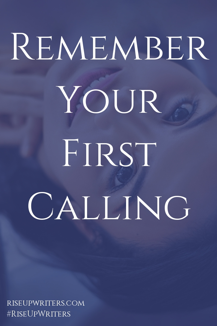 Remember Your Calling - Rise Up Writers