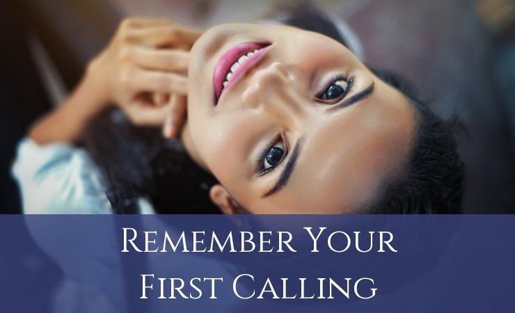 Remember Your First Calling