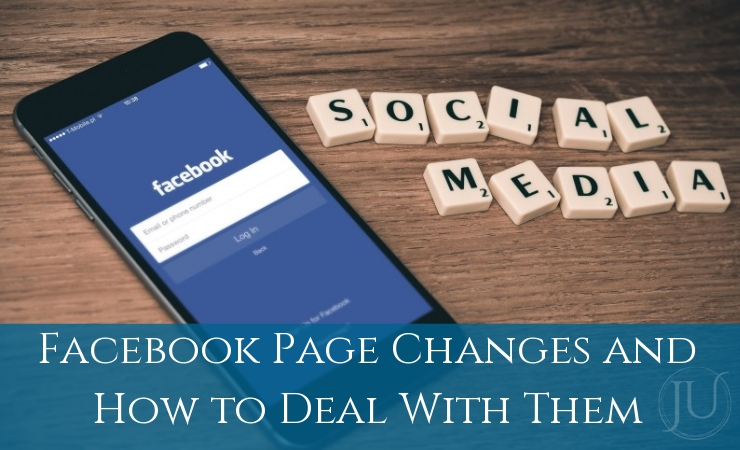 Facebook Page Changes and How to Deal with Them