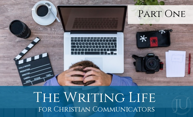 The Writing Life for Christian Communicators – Part One (Perseverance)