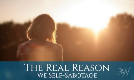 The Real Reason We Self-Sabotage