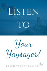 Listen to Your Yaysayer